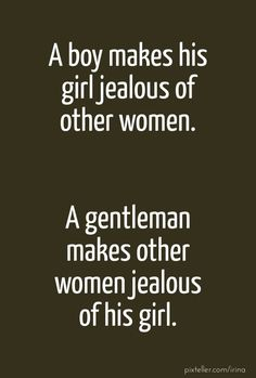 A boy makes his girl jealous of other women. a gentleman makes other women jealous of his girl. - Created with PixTeller Jealousy In Relationships, Jealousy Quotes, Reality Quotes, Relationship Quotes, Love Yourself Text, Love Yourself Quotes, Boy Quotes, True Quotes, Random Quotes