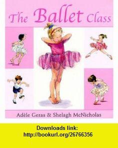 Ballet Class (Tutu Tilly) (9781843624134) Adele Geras , ISBN-10: 1843624133  , ISBN-13: 978-1843624134 ,  , tutorials , pdf , ebook , torrent , downloads , rapidshare , filesonic , hotfile , megaupload , fileserve