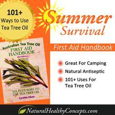 101 Ways to Use Tea Tree Oil - First Aid Handbook - Summer Survival