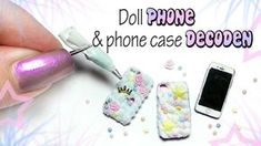 Miniature PHONE & DECODEN Phone Case Tutorial // Dolls/Dollhouse - YouTube
