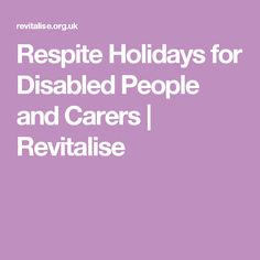 Respite Holidays for Disabled People and Carers | Revitalise