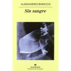 Sin sangre - http://www.amazon.es/sangre-Panorama-Narrativas-Alessandro-Baricco/dp/8433970038/ref=sr_1_2?s=books=UTF8=1352729745=1-2