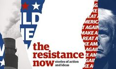 The Resistance Now: Sign up for weekly news updates about the movement | US news | The Guardian