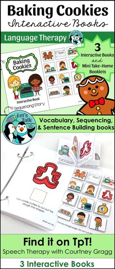 Interactive books for baking cookies! Use to target therapy goals: vocabulary, sequencing, sentence formation, attributes, expanding utterances, WH and more!