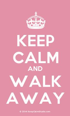 When you have those days when you just want to scream and let everything out, by violence...remember to keep calm and walk away.