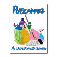 Cleaning Obsession Postcard. Putzfimmel! http://www.zazzle.com/cleaning_obsession_postcard-239219808331409237 #postcard #cleaning #home #humor #humour