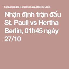 Nhận định trận đấu St. Pauli vs Hertha Berlin, 01h45 ngày 27/10