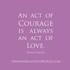My Beautiful Words.: An Act of Courage...