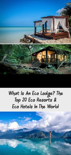 What Is An Eco Lodge The Top 20 Eco Resorts Eco Hotels In The