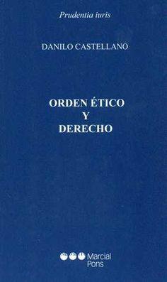 Orden ético y derecho / Danilo Castellano