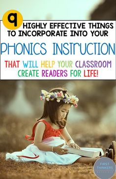 Phonics instruction is vital for first grade, as it sets the foundation for a student�s reading. Find out the 9 things that you can incorporate into your phonics instruction today that will give you long-term results!