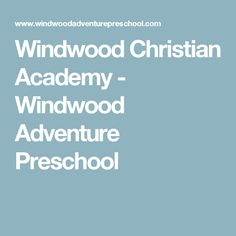 Windwood Christian Academy - Windwood Adventure Preschool