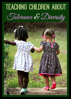 It's important that we teach children about diversity and tolerance.  Even young children such as toddlers and preschoolers can benefit from learning how to respect and accept people's differences.