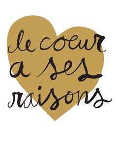 Le Coeur A Ses Raisons (The Heart has It's Reasons) - Love Screen Print in French (gold & black) - $25
