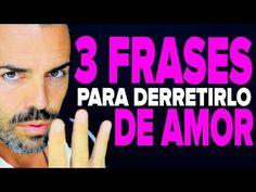 3 FRASES para DERRETIRLO DE AMOR: cómo conquistar y enamorar a un hombre con palabras (piropos) - YouTube