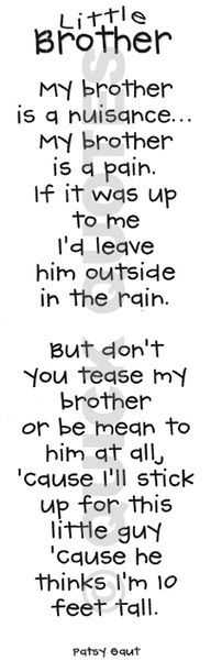 lol i actually had to explain to someone once about this thing they go why can you make fun of your brother and i cant cuz its my lil bro and no matter what we will stand by each other and be there for one another i love ya scotty