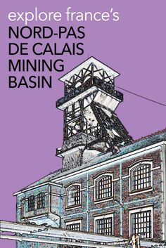 The Nord-Pas de Calais Mining Basin is a fascinating piece of industrial heritage in France. There are lots of things to see in the Nord-Pas de Calais Mining Basin, so I've put together these suggestions. Here'syour guide to visiting the Nord-Pas de Calai World Travel Guide, Europe Travel Guide, Travel Abroad, Budget Travel, Travel Guides, Travel Destinations, Paris France Travel, Paris Travel Tips, Travel Hacks