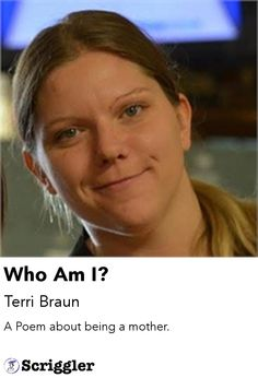 Who Am I? by Terri Braun https://scriggler.com/detailPost/story/31752