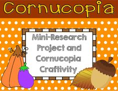 Students will research questions about cornucopias using the directions guide. Wonderopolis.com is an informative, student-friendly website for students to access for research. Students will use their research to write a final mini-report on the attached pages.