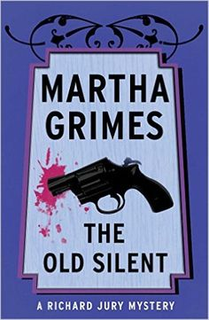 Amazon.com: The Old Silent (Richard Jury Mysteries Book 10) eBook: Martha Grimes: Books