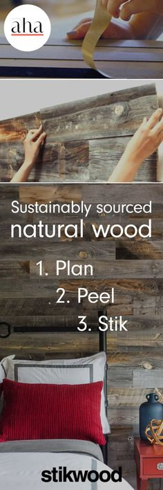 Stikwood is the world's first peel and stick solid wood planking from reclaimed, sustainably sourced natural wood. Plan. Peel. Stik. Shop now: http://www.ahalife.com/stikwood?utm_source=Pinterest&utm_medium=ads&utm_campaign=Stikwood_iOS&rw=0