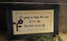 """Primitive Stitchery """"Rest of my Life ~ Best of my Life"""" from Primitives by Kathy"""
