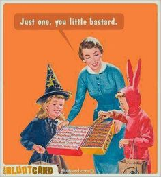 Just one, you little bastard. OMG, too funny! Funny Halloween Pictures, Photo Halloween, Halloween Tags, Funny Pictures, Happy Halloween, Halloween Humor, Vintage Halloween, Halloween Quotes, Halloween Stuff