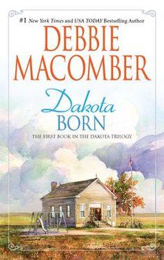 Dakota Born (Dakota Series by Debbie Macomber I Love Books, Good Books, Books To Read, Debbie Macomber, Life Quotes Pictures, Romance Novels, So Little Time, Book Lists, Book 1