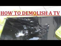 How To Demolish A TV