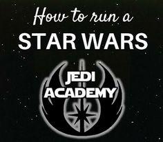 SUMMER FRIENDS: How To Run A Star Wars Jedi Academy