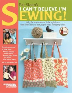 Pat Sloan's I Can't Believe I'm Sewing