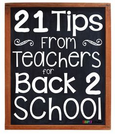 21 Tips from from Teachers for Back to School!