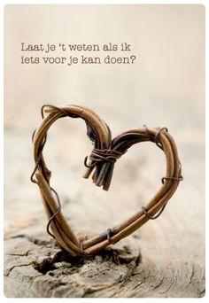 Laat je 't weten als ik iets voor je kan doen? http://www.wietroostmij.nl/forum/vriendschap-en-verlies/
