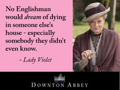 No Englishman would DREAM of dying in someone else's house - especially somebody…