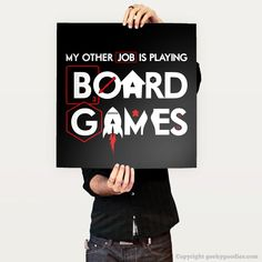 My other job is to play board games table game poster for board game geeks K . Board Game Table, Board Game Geek, Board Games, Slitherio Game, Game Art, Cell Phone Game, Gaming Posters, House Games, Video Game Rooms
