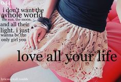 All your life. <3