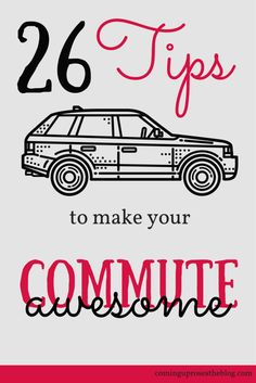 26 tips to make your commute awesome