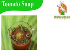 Tomato Soup Recipe in Hindi for Weight Loss. How to make Tomato Soup at Home in Hindi Language with step by step preparation.