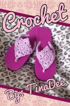 Crochet By: TinaDee Summer Flip Flops  Fyi... The square pattern I used is by Mango Tree Crafts! ;0)