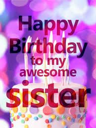 Happy Birthday Quotes For Sister Birthday Wishes And Messages For