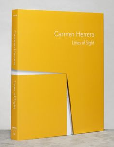 """scandinaviancollectors: """"CARMEN HERRERA, Lines of Sight, exhibition publication by Whitney Museum of American Art, 2016. Author Dana Miller. On the cover Amarillo """"Dos"""", 1971. Acrylic on wood. / Whitney """""""
