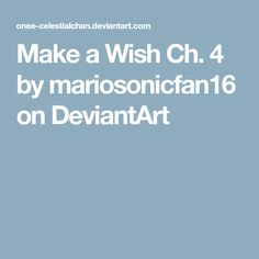 Make a Wish Ch. 4 by mariosonicfan16 on DeviantArt