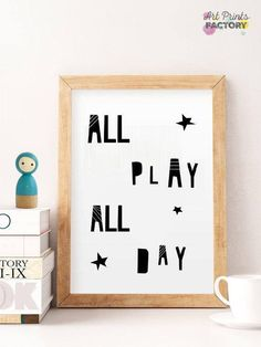 Nursery quote print, ALL PLAY all day Digital Nursery art, Nursery art printables, Art for kids, Playroom decor, Playroom wall art, black This is a DIGITAL wall art download item, NO PHYSICAL item, and your purchase does not include a frame or mat.   ----------------------- ♥ YOU