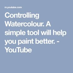 Controlling Watercolour. A simple tool will help you paint better. - YouTube