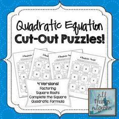 $3.50 Quadratic Equations Square Cut-Out Puzzles - 4 versions included for solving by factoring, square roots, completing the square, and quadratic formula