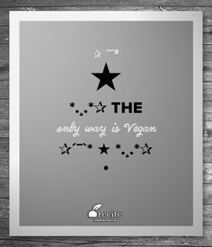 ✰´¯`* ★ *.¸.*✰ The only way is Vegan ✰´¯`* ★ *.¸.*✰ - Quote From Recite.com #RECITE #QUOTE