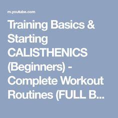 Training Basics & Starting CALISTHENICS (Beginners) - Complete Workout Routines (FULL Body) - YouTube