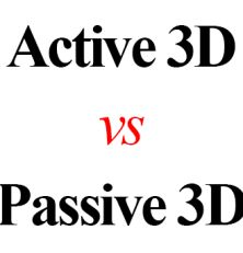 Active vs. Passive 3D TVs Explained