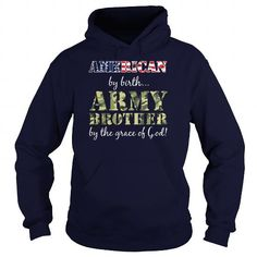 American By Birth Army Brother Grace of God Shirt