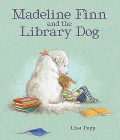 MADELINE FINN AND THE LIBRARY DOG by Lisa Papp. It hurts when people laugh at you when you make a mistake. For Madeline Finn, it takes a library dog named Bonnie to show her the patience she needs to succeed at reading. Used Books, Books To Read, My Books, Library Lessons, Library Books, Library Ideas, Lisa, Dog School, Album Jeunesse